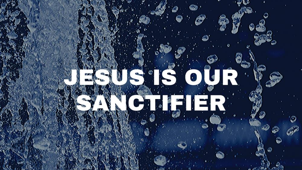 Jesus is Our Sanctifier Image