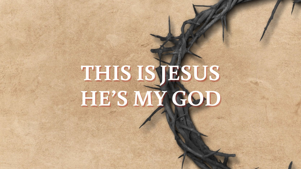 This is Jesus - He\'s my God Image