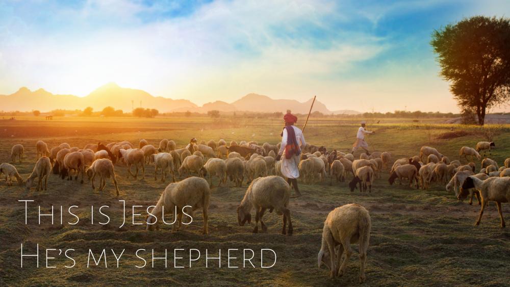 This is Jesus - He\'s my Shepherd Image