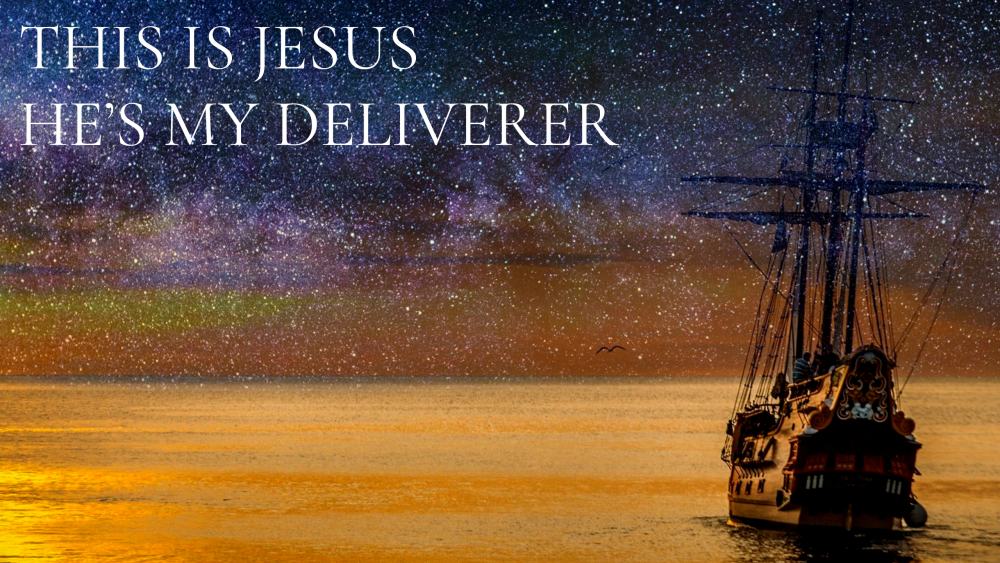 This is Jesus - He\'s my Deliverer Image