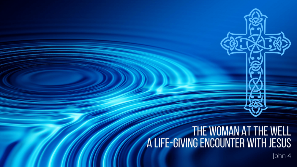 The Woman at the Well: A Life-Giving Encounter with Jesus Image