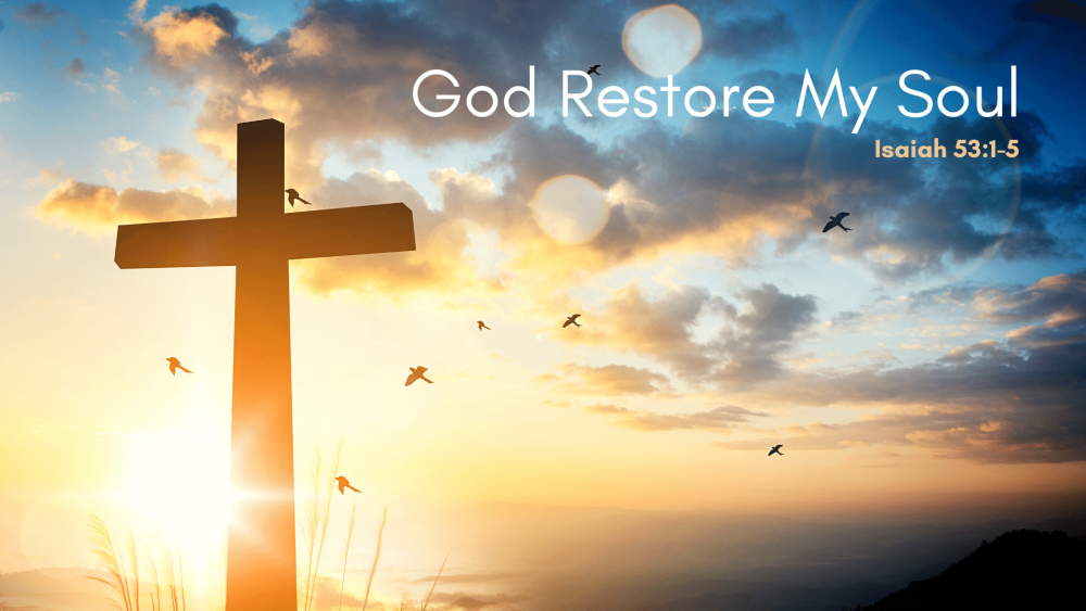 God Restore My Soul Image