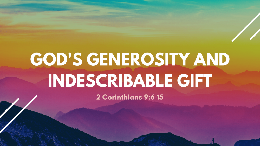 God\'s Generosity and Indescribable Gift Image